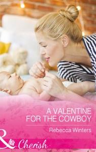 A Valentine For The Cowboy (ebok) av Rebecca