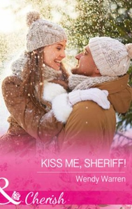 Kiss Me, Sheriff! (ebok) av Wendy Warren