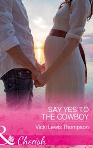 Say Yes To The Cowboy (ebok) av Vicki Lewis T