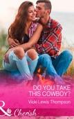 Do You Take This Cowboy?
