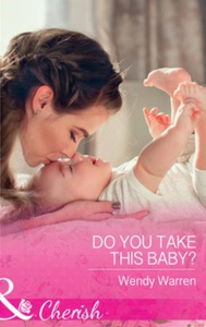 Do You Take This Baby? (ebok) av Wendy Warren