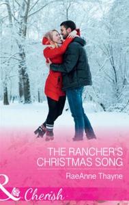 The Rancher's Christmas Song (ebok) av RaeAnn