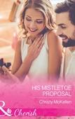 His Mistletoe Proposal