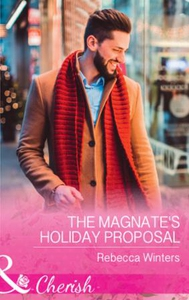 The Magnate's Holiday Proposal (ebok) av Rebe