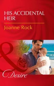 His Accidental Heir (ebok) av Joanne Rock