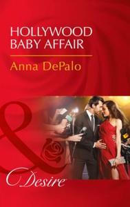 Hollywood Baby Affair (ebok) av Anna DePalo