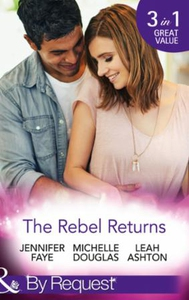 The Rebel Returns (ebok) av Jennifer Faye, Mi
