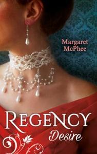 Regency Desire (ebok) av Margaret McPhee