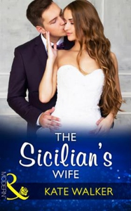 The Sicilian's Wife (ebok) av Kate Walker