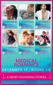 Medical Romance December 2016 Books 1-6
