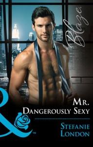 Mr. Dangerously Sexy (ebok) av Stefanie Londo
