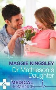Dr Mathieson's Daughter (ebok) av Maggie King