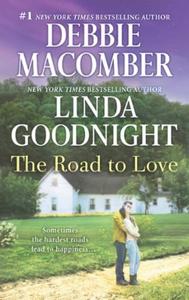 The Road To Love (ebok) av Debbie Macomber, L