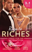Rags To Riches: Hired For His Satisfaction