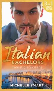 Italian Bachelors: Irresistible Sicilians (eb