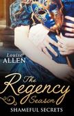 The Regency Season: Shameful Secrets