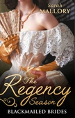 The Regency Season: Blackmailed Brides