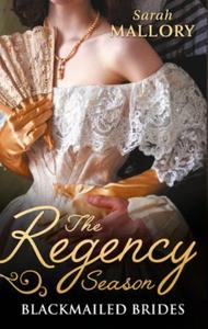 The Regency Season: Blackmailed Brides (ebok)