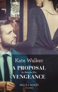 A Proposal To Secure His Vengeance (ebok) av