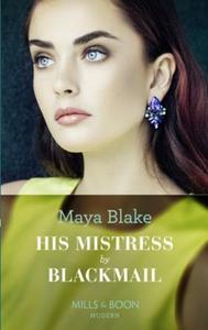 His Mistress By Blackmail (ebok) av Maya Blak