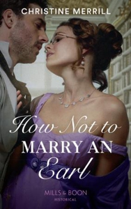 How Not To Marry An Earl (ebok) av Christine
