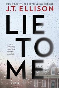 Lie To Me (ebok) av J.T. Ellison