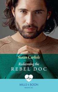 Redeeming The Rebel Doc (ebok) av Susan Carli
