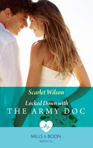 Locked Down With The Army Doc (ebok) av Scarl