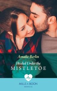 Healed Under The Mistletoe (ebok) av Amalie B