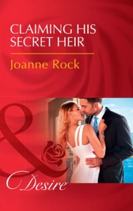 Claiming His Secret Heir (ebok) av Joanne Roc