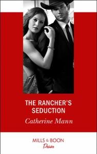 The Rancher's Seduction (ebok) av Catherine M