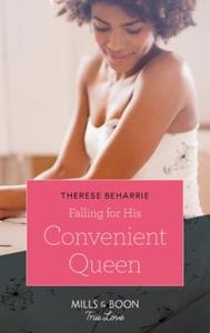 Falling For His Convenient Queen (ebok) av Th