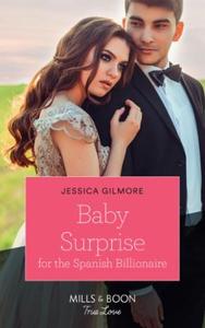 Baby Surprise For The Spanish Billionaire (eb