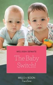 The Baby Switch! (ebok) av Melissa Senate