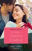 Six Weeks To Catch A Cowboy