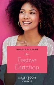 Her Festive Flirtation (ebok) av Therese Beha
