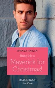 Bring Me A Maverick For Christmas! (ebok) av
