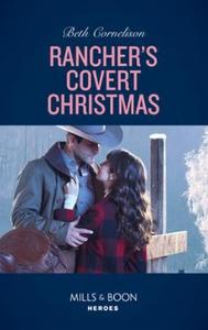 Rancher's Covert Christmas (ebok) av Beth Cor