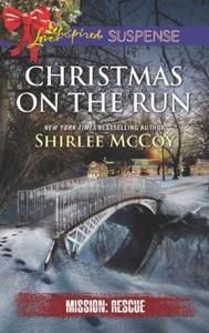 Christmas On The Run (ebok) av Shirlee McCoy