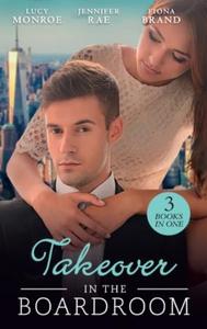 Takeover In The Boardroom (ebok) av Lucy Monr