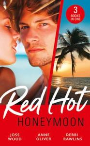 Red-Hot Honeymoon (ebok) av Joss Wood, Anne O