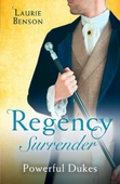 Regency Surrender: Powerful Dukes