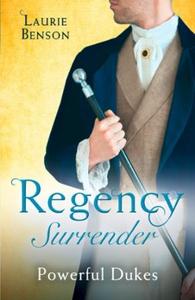 Regency Surrender: Powerful Dukes (ebok) av L