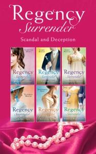 Regency Surrender: Scandal And Deception (ebo
