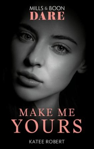 Make Me Yours (ebok) av Katee Robert
