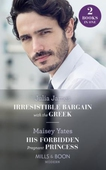 Irresistible Bargain With The Greek / His Forbidden Pregnant Princess