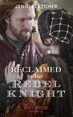 Reclaimed By Her Rebel Knight