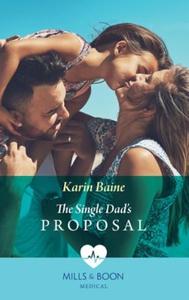 The Single Dad's Proposal (ebok) av Karin Bai