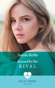 Rescued By Her Rival (ebok) av Amalie Berlin