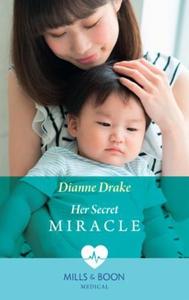Her Secret Miracle (ebok) av Dianne Drake
